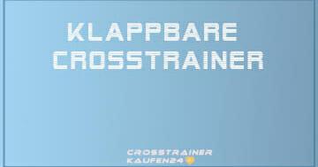 klappbare Crosstrainer
